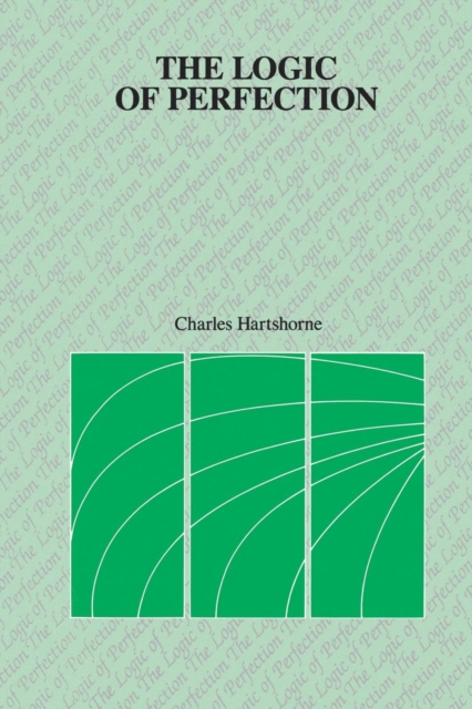 Logic of Perfection and Other Essays in Neoclassical Metaphysics