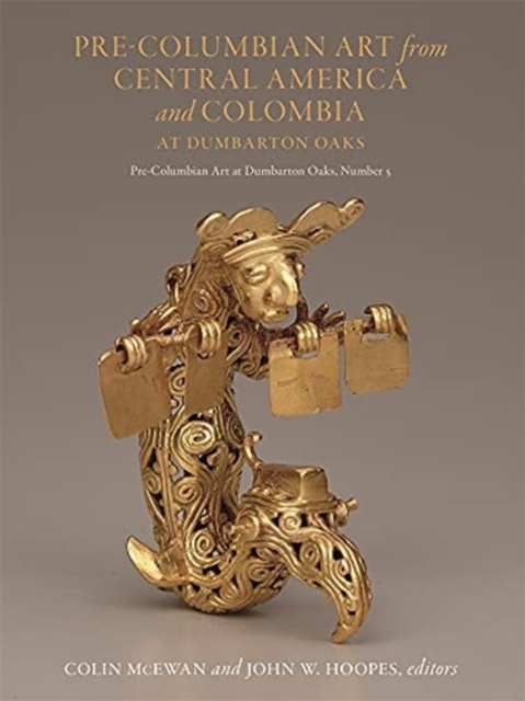 Pre-Columbian Art from Central America and Colombia at Dumbarton Oaks