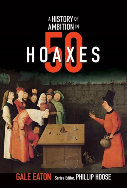 Story of Ambition in 50 Hoaxes