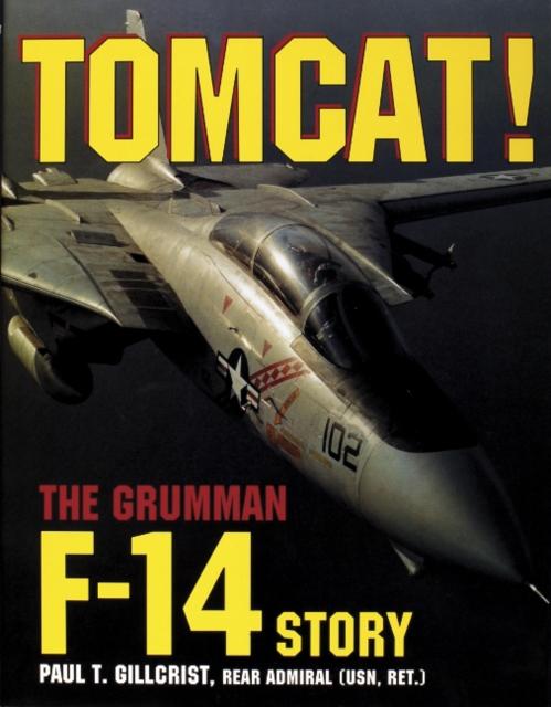 Tomcat! the Grumman F-14 Story