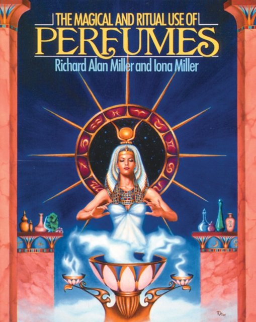 Magical and Ritual Use of Perfumes