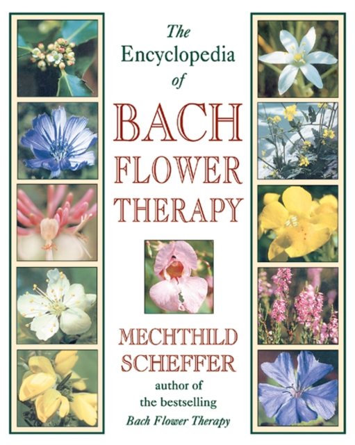 Encyclopaedia of Bach Flower Therapy