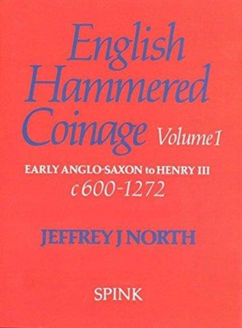 English Hammered Coinage Volume I