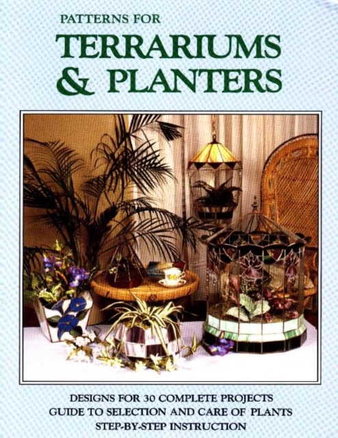 Patterns for Terrariums & Planters