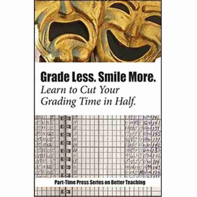 Grade Less, Smile More