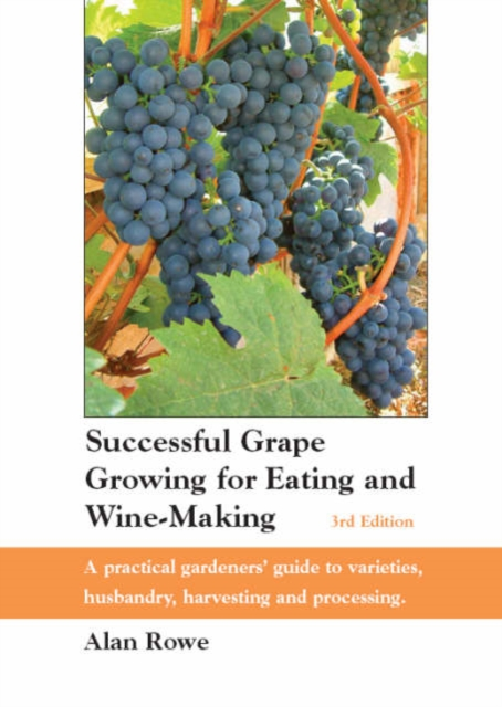 Successful Grape Growing for Eating and Wine-making