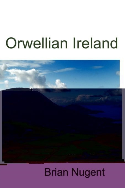 Orwellian Ireland
