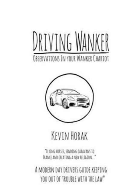 Driving Wanker - Observations in Your Wanker Chariot