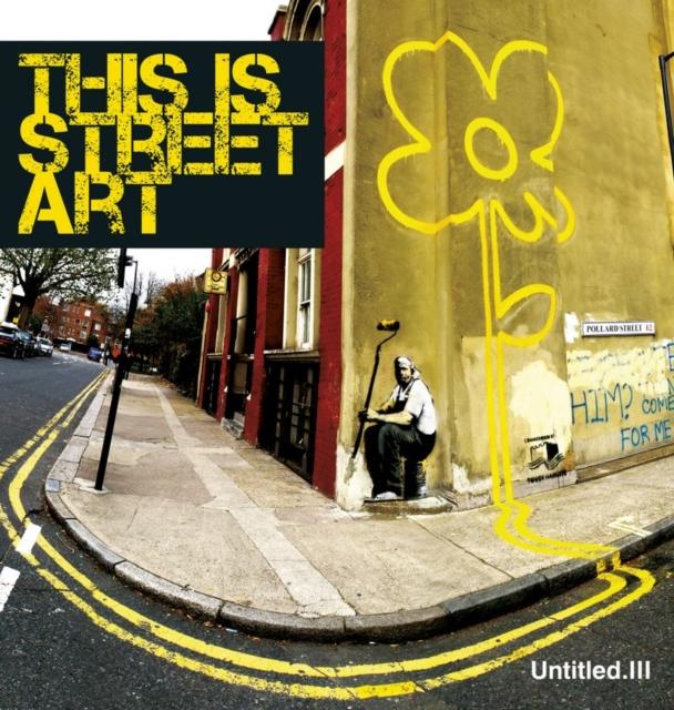 Untitled Iii. This is Street Art