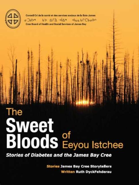 Sweet Bloods of Eeyou Istchee