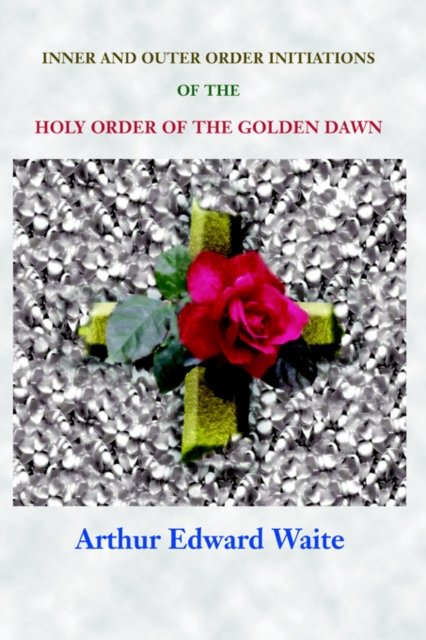 Complete Rosicrucian Initiations of the Fellowship of the Rosy Cross
