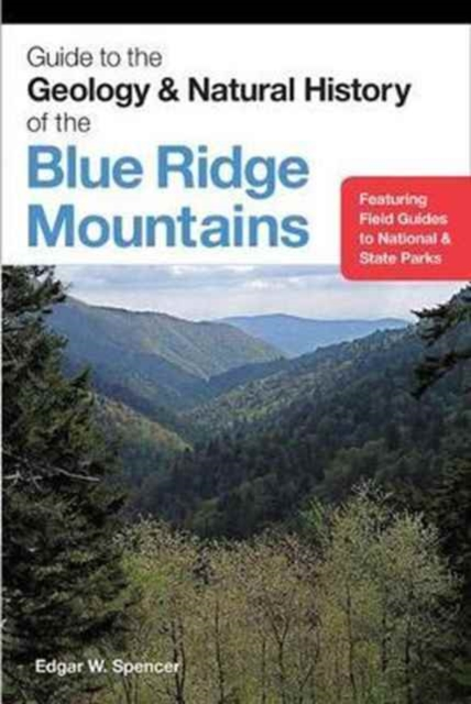 Guide to the Geology and Natural History of the Blue Ridge Mountains