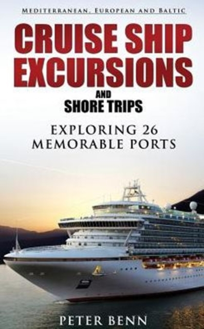 Mediterranean, European and Baltic CRUISE SHIP EXCURSIONS and SHORE TRIPS