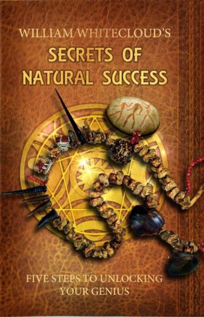 Secrets of Natural Success
