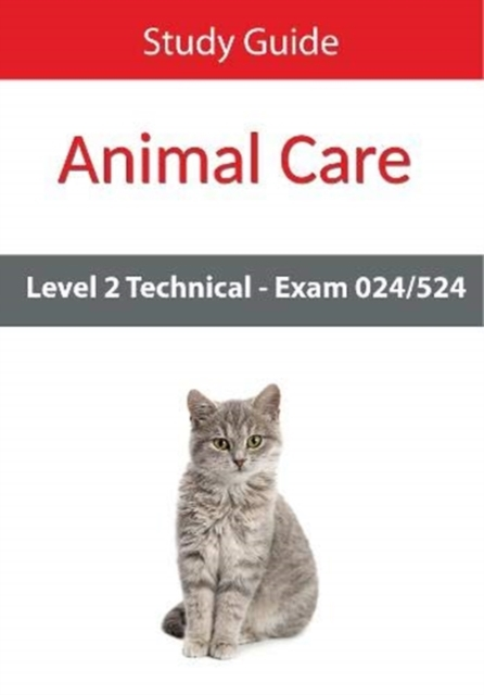 Level 2 Technical in Animal Care Exam 024/524 Study Guide