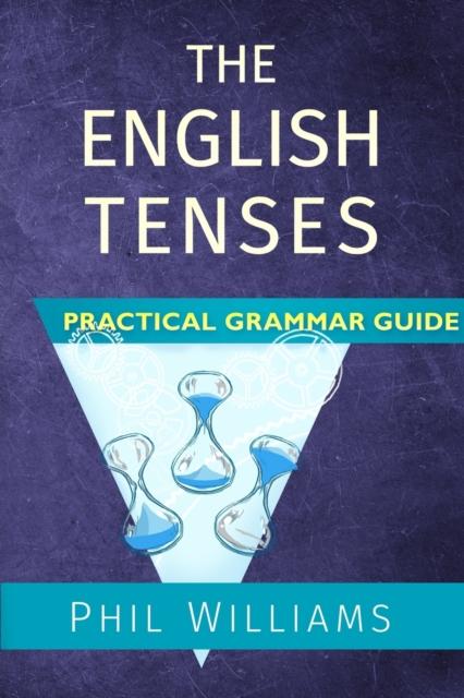English Tenses Practical Grammar Guide