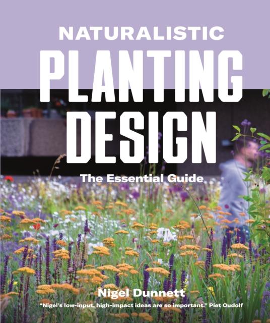 Naturalistic Planting Design The Essential Guide
