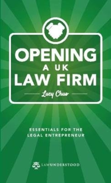 Opening a UK Law Firm : Essentials for the Legal Entrepreneur