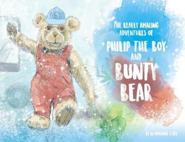 Really Amazing Adventures of Philip The Boy and Bunty Bear