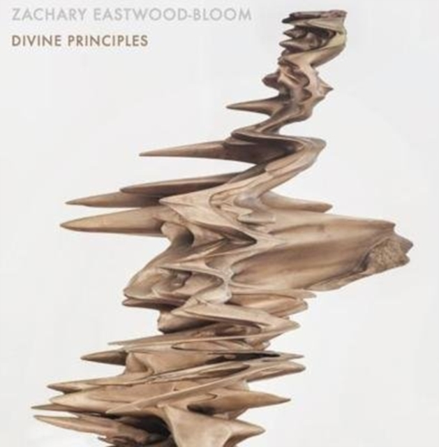 Zachary Eastwood-Bloom: Divine Principles