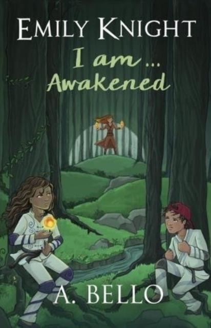 Emily Knight I am... Awakened
