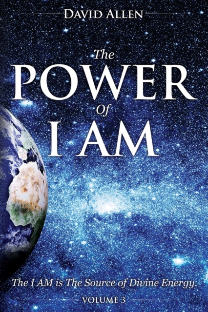 Power of I AM - Volume 3