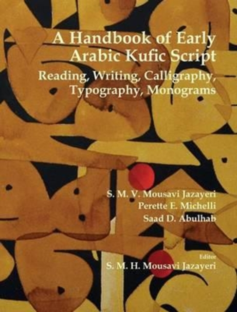 Handbook of Early Arabic Kufic Script