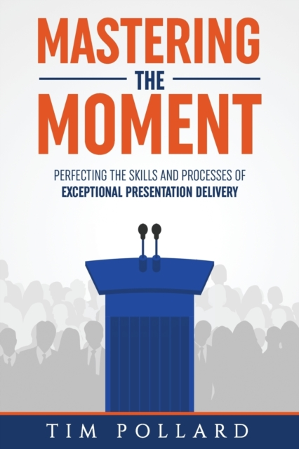 Mastering the Moment