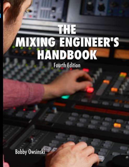 Mixing Engineer's Handbook 4th Edition