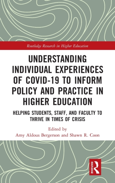 Understanding Individual Experiences of COVID-19 to Inform Policy and Practice in Higher Education