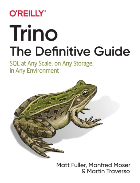 Trino: The Definitive Guide