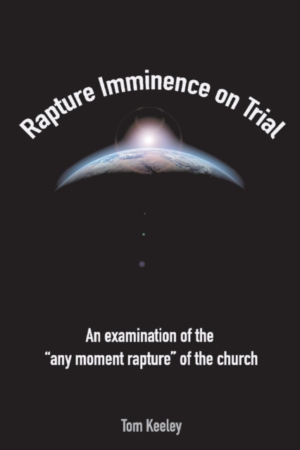Rapture Imminence On Trial