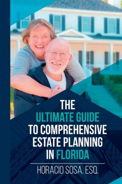 Ultimate Guide to Comprehensive Estate Planning in Florida