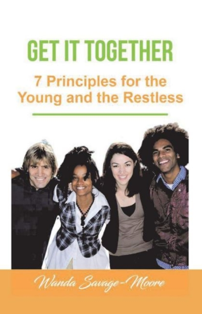 Get it Together: 7 Principles for the Young and the Restless