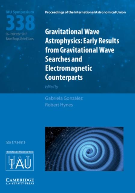 Gravitational Wave Astrophysics (IAU S338)