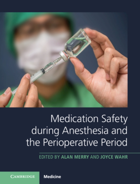Medication Safety during Anesthesia and the Perioperative Period