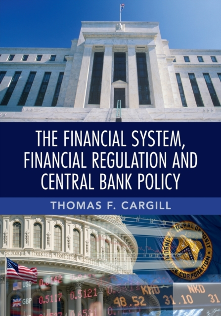 Financial System, Financial Regulation and Central Bank Policy