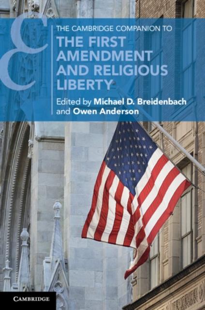 Cambridge Companion to the First Amendment and Religious Liberty