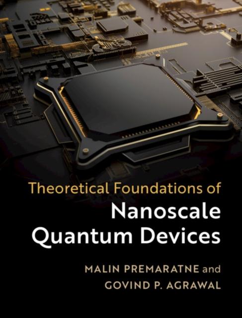 Theoretical Foundations of Nanoscale Quantum Devices