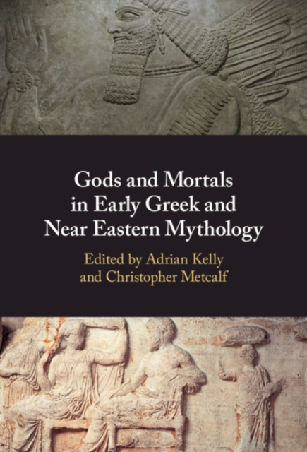 Gods and Mortals in Early Greek and Near Eastern Mythology