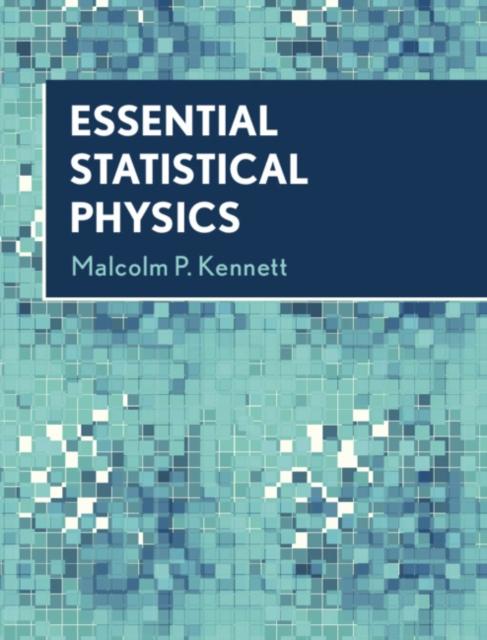 ESSENTIAL STATISTICAL PHYSICS