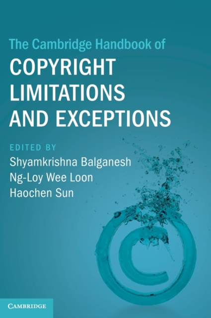 Cambridge Handbook of Copyright Limitations and Exceptions