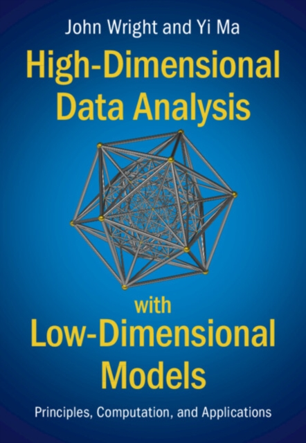 High-Dimensional Data Analysis with Low-Dimensional Models