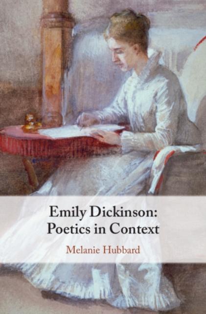 Emily Dickinson: Poetics in Context