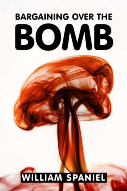 Bargaining over the Bomb