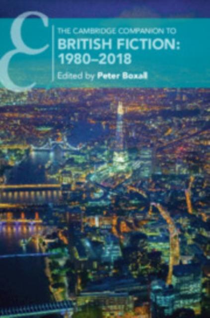 Cambridge Companion to British Fiction: 1980-2018
