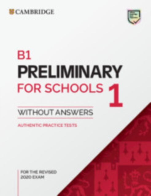 B1 Preliminary for Schools 1 for the Revised 2020 Exam Student's Book without Answers