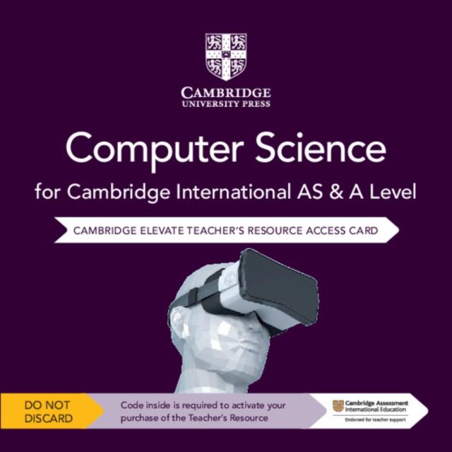 Cambridge International AS & A Level Computer Science Elevate Teacher's Resource Access Card