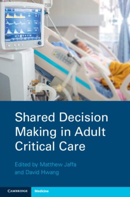 Shared Decision Making in Adult Critical Care