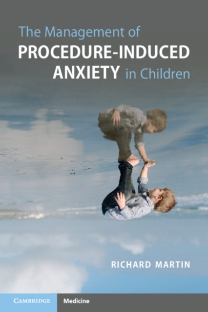 Management of Procedure-Induced Anxiety in Children